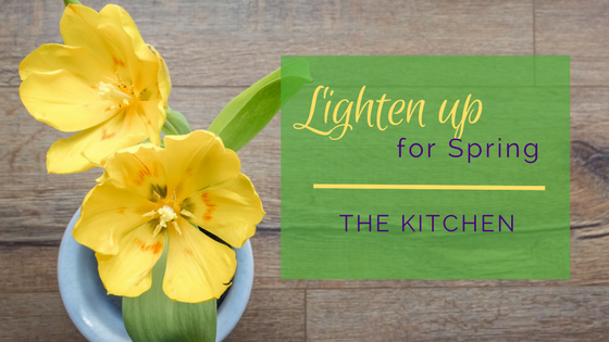 Lighten Up for Spring - The Kitchen