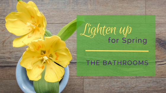 Lighten Up for Spring - The Bathrooms