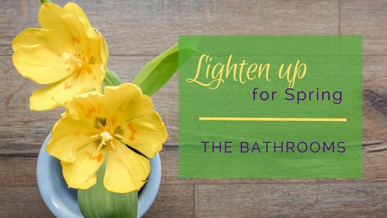 Lighten Up for Spring - The Bathrooms